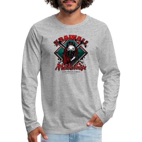 Krawallmädchen - Männer Premium Langarmshirt
