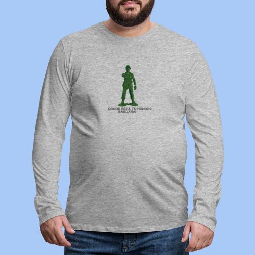 donde esta tu honor - Camiseta de manga larga premium hombre