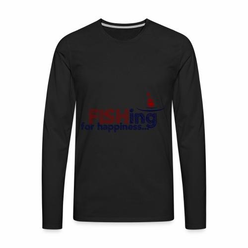 Fishing For Happiness - Men's Premium Longsleeve Shirt