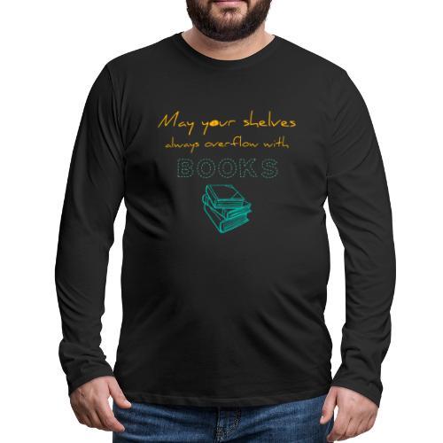 0037 Do the bookshelves always like books? - Men's Premium Longsleeve Shirt