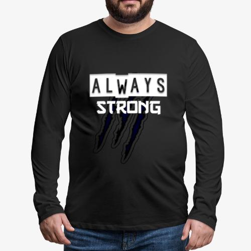 ALWAYS STRONG - Camiseta de manga larga premium hombre