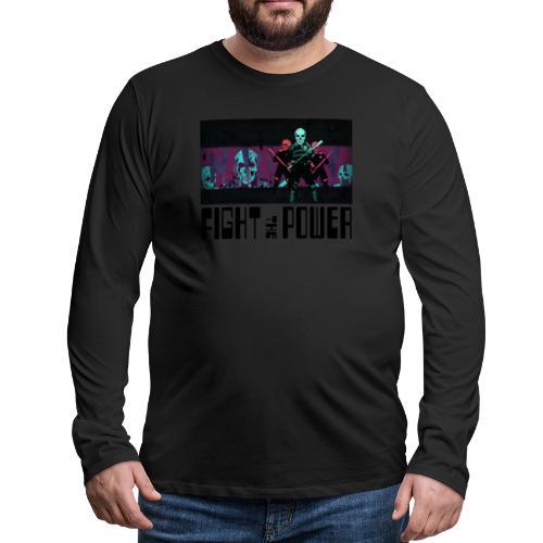 Fight The Power - Men's Premium Longsleeve Shirt