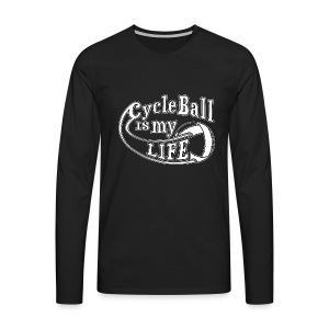 Radball | Cycle Ball is my Life - Männer Premium Langarmshirt