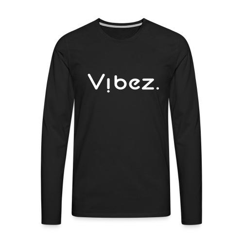 vibezschwarz jpg - Männer Premium Langarmshirt