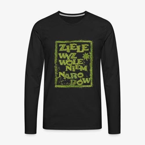 Ziele wyzwoleniem narodów - Koszulka męska Premium z długim rękawem