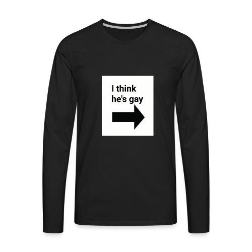 I think he's gay t-shirt - Mannen Premium shirt met lange mouwen