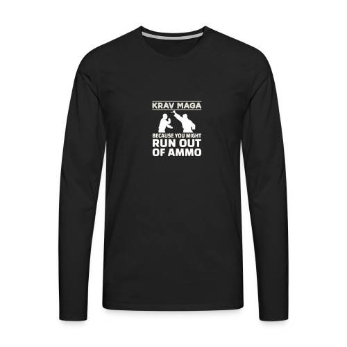 Krav Maga because you might run out of ammo - Mannen Premium shirt met lange mouwen