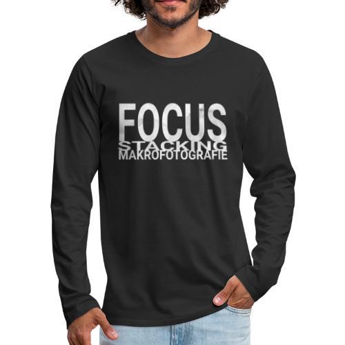 Focus Stacking Makrofotografie Wörter Text - Männer Premium Langarmshirt