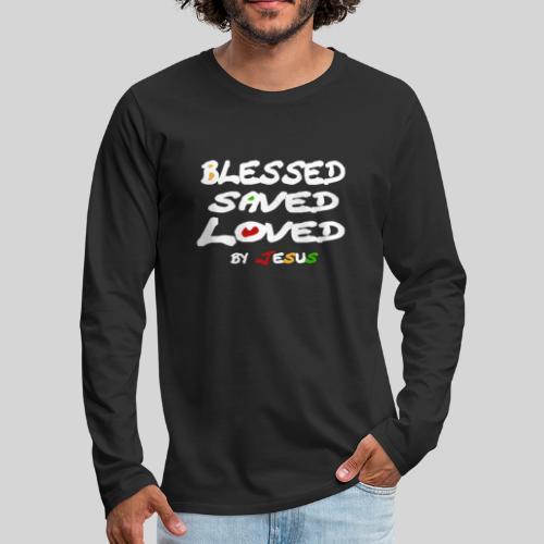 Blessed Saved Loved by Jesus - Männer Premium Langarmshirt