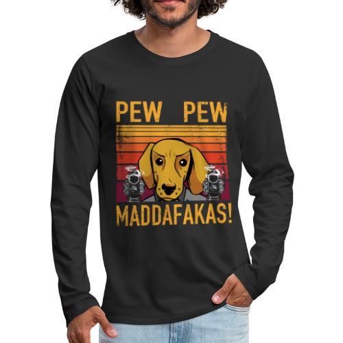 PEW PEW Maddafakas! Dackel Hund Vintage funny - Männer Premium Langarmshirt
