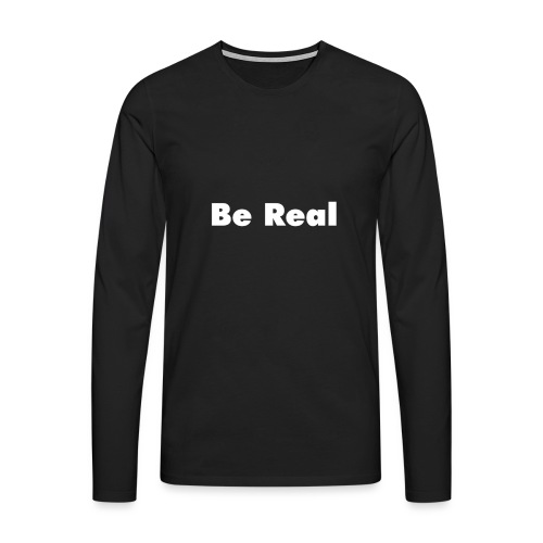 Be Real knows - Men's Premium Longsleeve Shirt