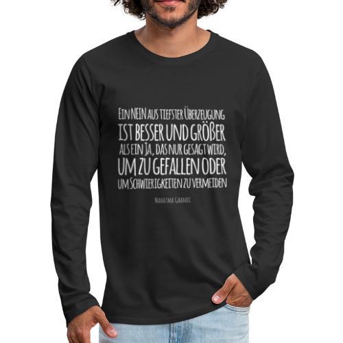 Mahatma Ghandi - Ein NEIN aus tiefster Überzeugung - Männer Premium Langarmshirt