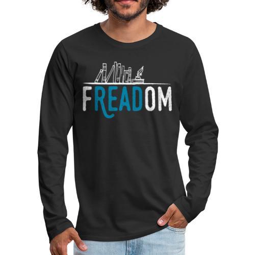 0220 Freiheit beim Lesen von Büchern   Leser - Men's Premium Longsleeve Shirt