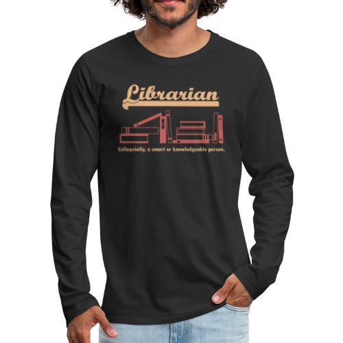 0333 Cool saying funny Quote Librarian - Men's Premium Longsleeve Shirt