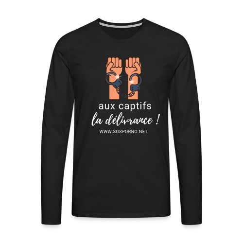 Aux captifs... la délivrance ! - T-shirt manches longues Premium Homme