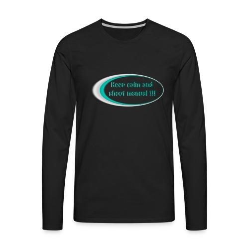 Keep calm and shoot manual slogan - Men's Premium Longsleeve Shirt