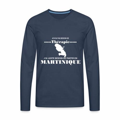 NUL BESOIN DE THERAPIE JUSTE LA MARTINIQUE - T-shirt manches longues Premium Homme