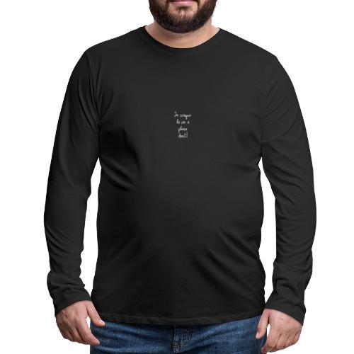 Je croque la vie à plein dent - T-shirt manches longues Premium Homme