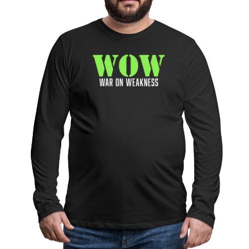 War on weakness hell - Männer Premium Langarmshirt