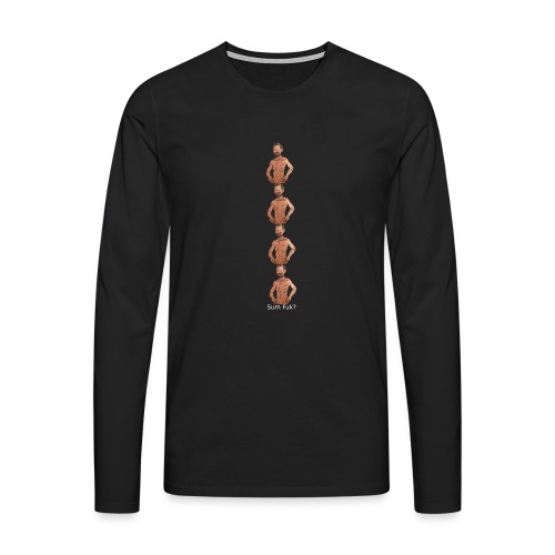 Sum Fuk? Meme - Männer Premium Langarmshirt