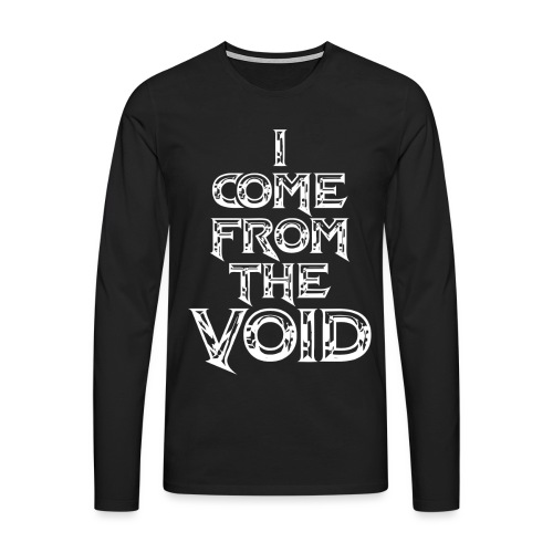 I Come From The Void White - Men's Premium Longsleeve Shirt