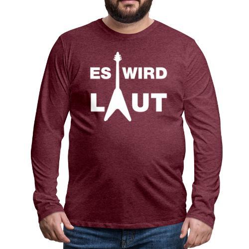 Es wird laut - E-Gitarre - Männer Premium Langarmshirt