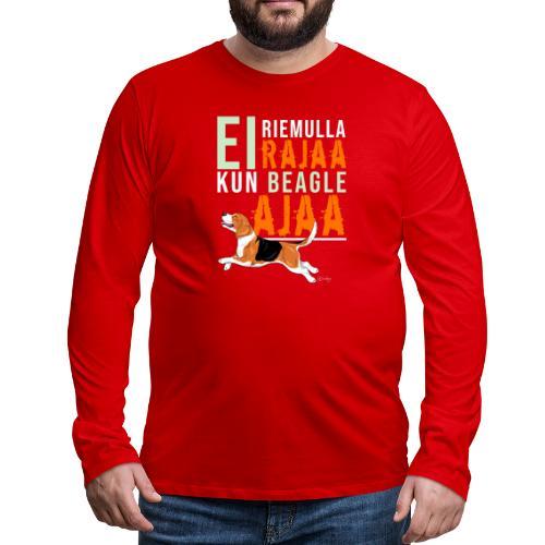 Riemulla Rajaa Beagle - Miesten premium pitkähihainen t-paita