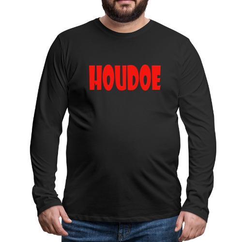 Houdoe - Mannen Premium shirt met lange mouwen