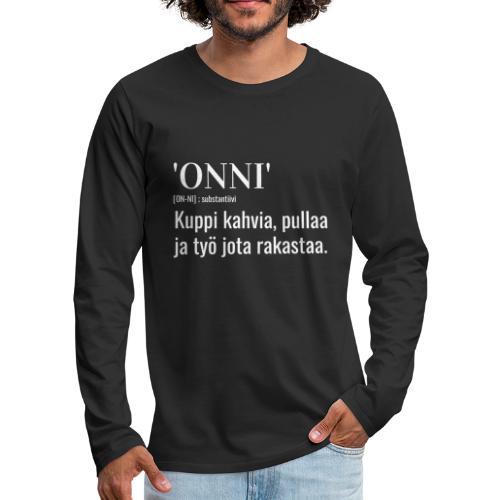 Onni Työ - Miesten premium pitkähihainen t-paita