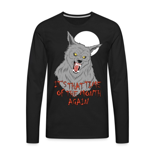 That Time of the Month - Koszulka męska Premium z długim rękawem