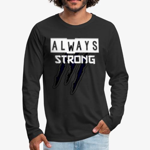 ALWAYS STRONG - Camiseta de manga larga premium hombre