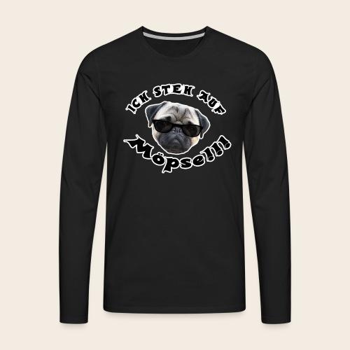 ich steh auf möpse - Männer Premium Langarmshirt