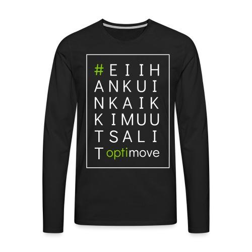 eiihankuinkaikkimuutsalit - Miesten premium pitkähihainen t-paita