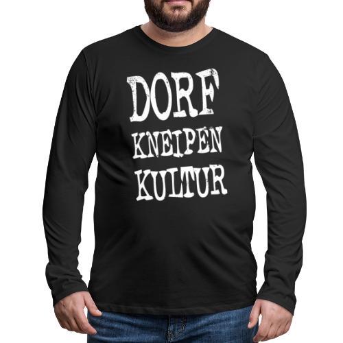 Dorfkneipen-Kultur - Männer Premium Langarmshirt