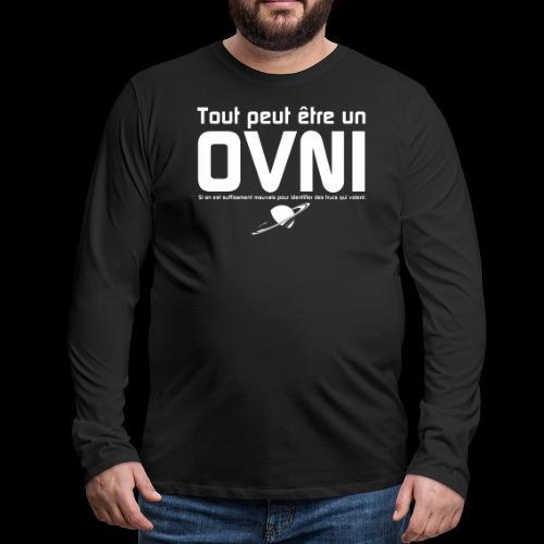 Tout est OVNI - T-shirt manches longues Premium Homme