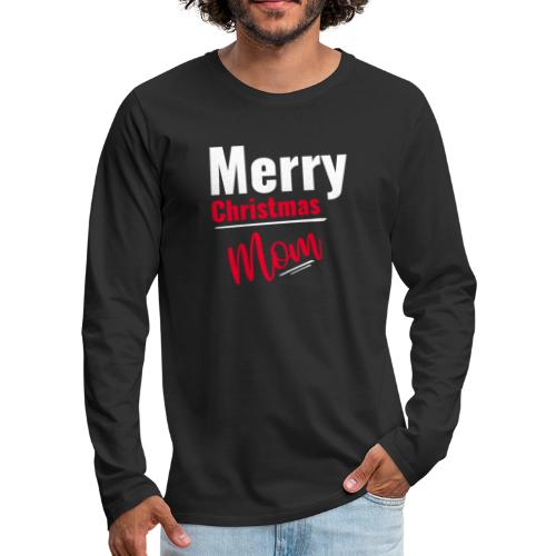 Merry Christmas Mom - Männer Premium Langarmshirt
