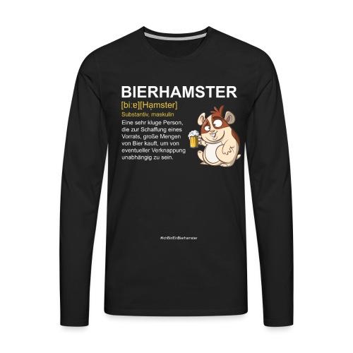 Bierhamster Bier Hamsterkauf Duden Definition Fun - Männer Premium Langarmshirt