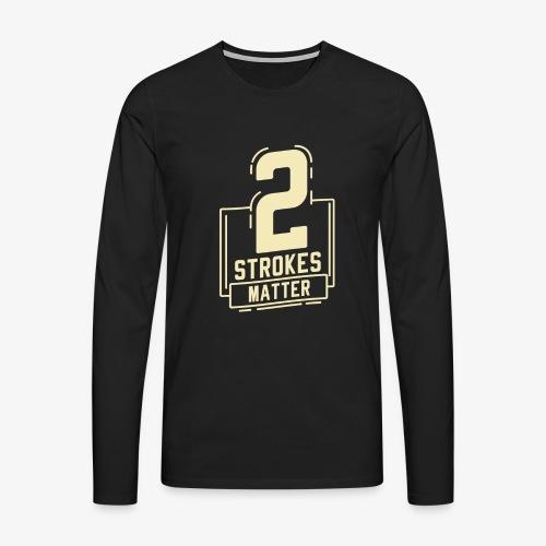2 Strokes Matter, 2 Takt, Zwei, DIRT BIKE GESCHENK - Männer Premium Langarmshirt