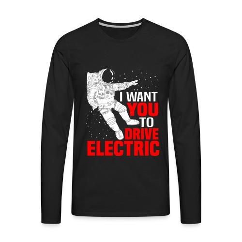 I Want You To Drive Electric Geschenk Elektrisch - Männer Premium Langarmshirt