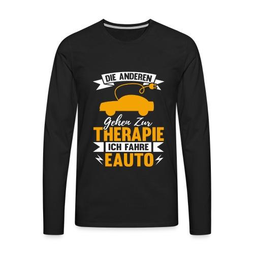 Die anderen gehen zur Therapy ich fahre EAuto - Männer Premium Langarmshirt