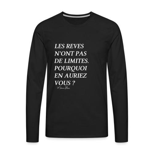 LES REVES N'ONT PAS DE LIMITES - T-shirt manches longues Premium Homme
