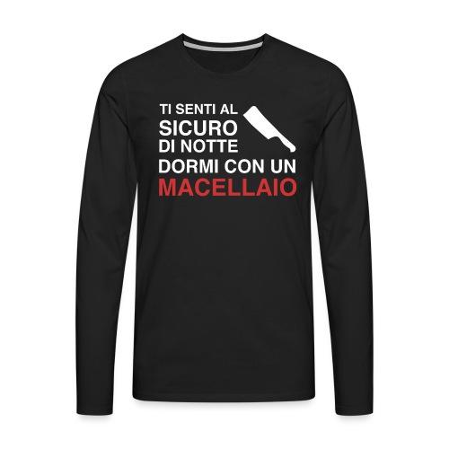 Sicuro Con Un Macellaio - Maglietta Premium a manica lunga da uomo