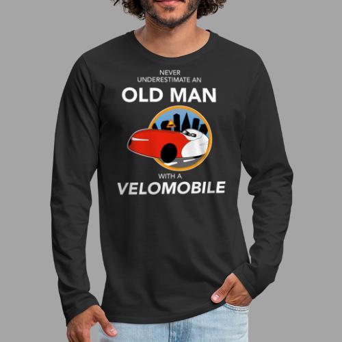 Never underestimate an old man with a velomobile - Miesten premium pitkähihainen t-paita