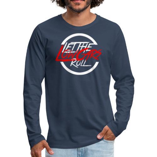 LetTheLowCarsRoll white - Männer Premium Langarmshirt