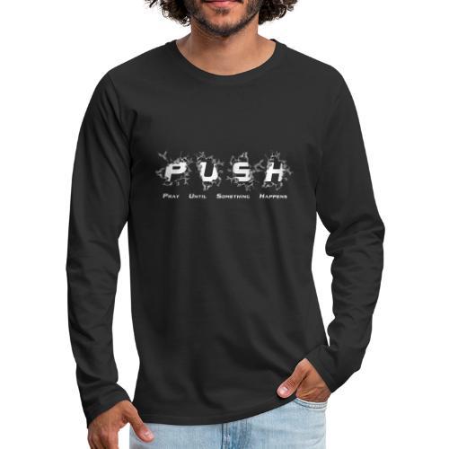 PUSH WHITE TEE - Männer Premium Langarmshirt