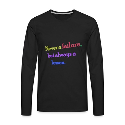 Never a failure but always a lesson - Men's Premium Longsleeve Shirt