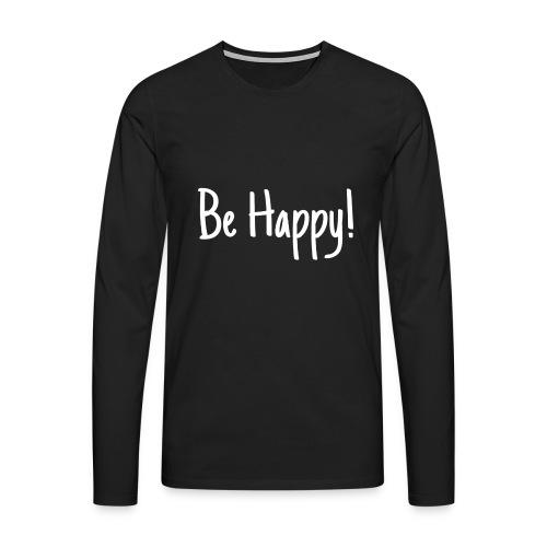 Be Happy - Männer Premium Langarmshirt