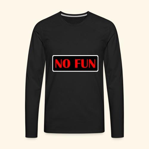 no fun - Herre premium T-shirt med lange ærmer