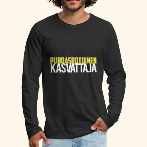 Puhdasrotuinen kasvattaja - Miesten premium pitkähihainen t-paita