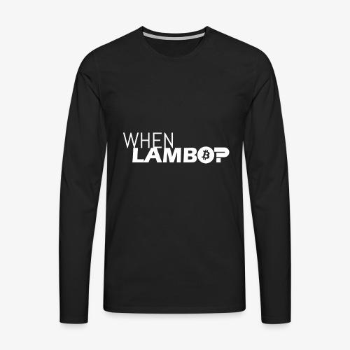 HODL-when lambo-w - Men's Premium Longsleeve Shirt